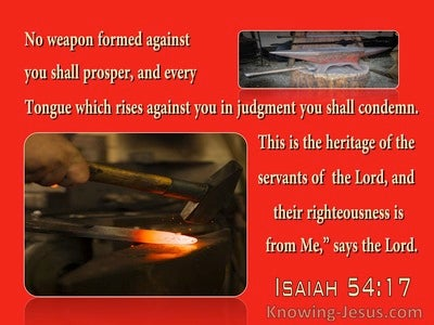 Isaiah 54:17 No Weapon Formed Against You Shall Prosper And Every Tongue Rising Against You Shall Be Judged (red)